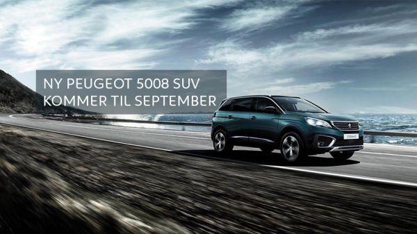 En Stor Nyhed Er På Vej – NY PEUGEOT 5008 SUV